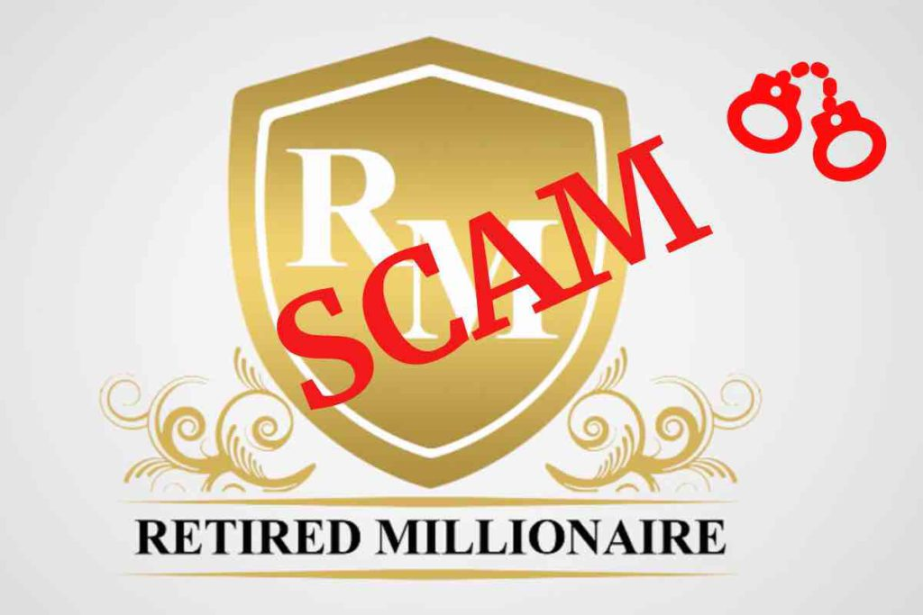 is retired millionaire a scam