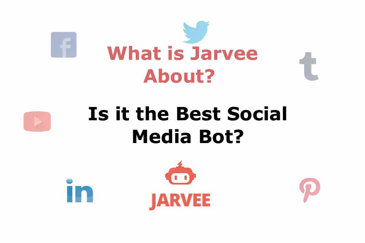 What is Jarvee About? Is it the Best Social Media Bot