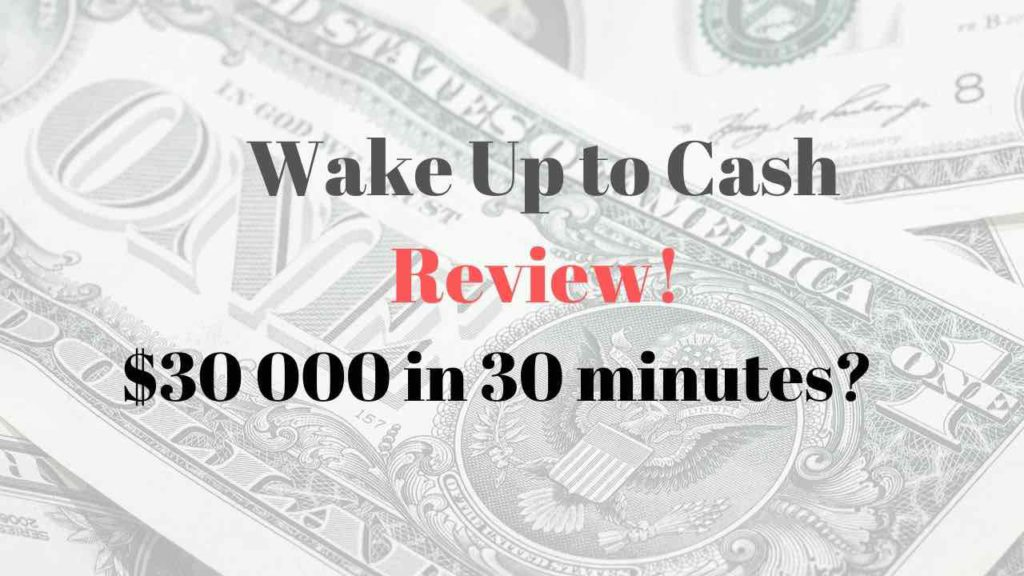Wake up to cash review