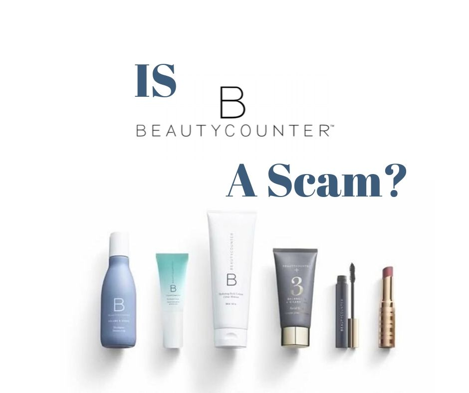 Is BeautyCounter a Scam?